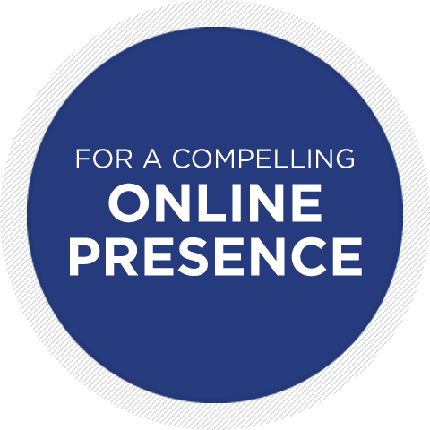 For a compelling online presence